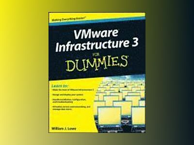 VMware Infrastructure 3 For Dummies av Bill Lowe