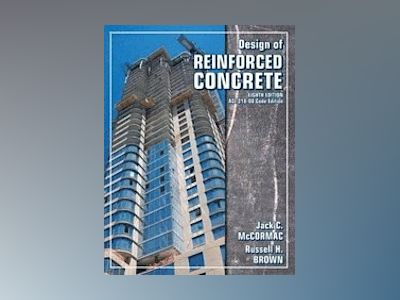 Design of Reinforced Concrete, 8th Edition av Jack C. McCormac