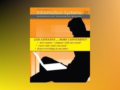 Introduction to Information Systems: Enabling and Transforming Business, Se av Efraim Turban