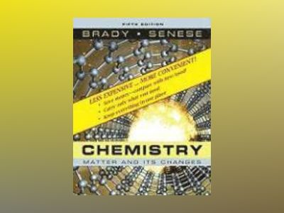Chemistry: The Study of Matter and Its Changes, Binder Ready Version, 5th E av James E. Brady