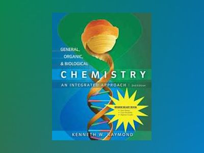 General Organic and Biological Chemistry, Second Edition Binder Ready Versi av Kenneth W. Raymond