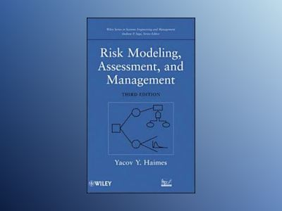 Risk Modeling, Assessment, and Management, 3rd Edition av Yacov Y. Haimes