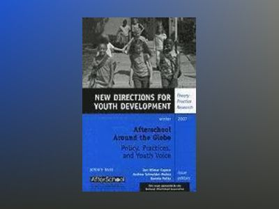 Afterschool Around the Globe: Policy, Practices, and Youth Voice: New Direc av YD