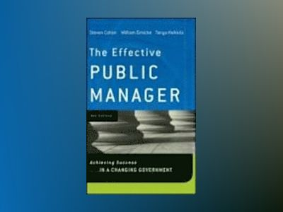 The Effective Public Manager: Achieving Success in a Changing Government, 4 av Steven Cohen