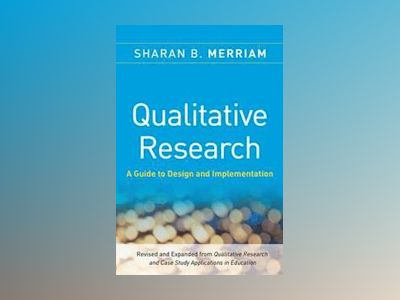 Qualitative Research: A Guide to Design and Implementation av Sharan B Merriam