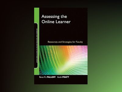 Assessing the Online Learner: Resources and Strategies for Faculty av Rena M. Palloff