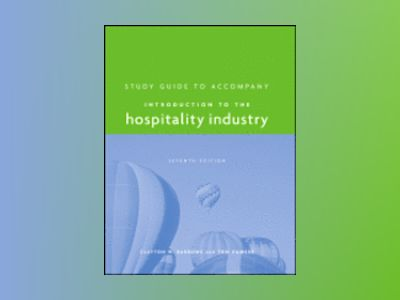 Introduction to the Hospitality Industry, Study Guide, 7th Edition av Tom Powers