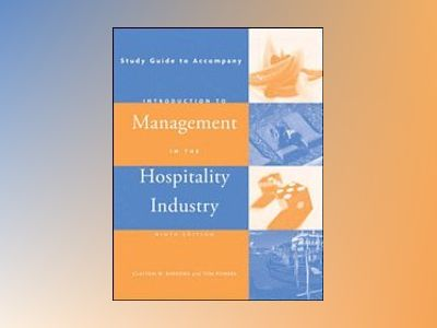 Introduction to Management in the Hospitality Industry, Study Guide, 9th Ed av Clayton W. Barrows