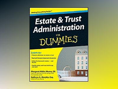 Estate & Trust Administration For Dummies av Margaret Atkins Munro