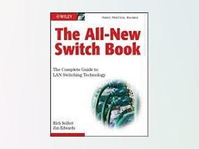 The All-New Switch Book: The Complete Guide to LAN Switching Technology av Rich Seifert