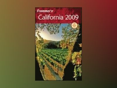 Frommer's California 2009 av Mark Hiss