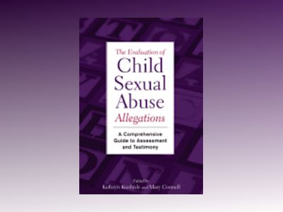 The Evaluation of Child Sexual Abuse Allegations: A Comprehensive Guide to av Kathryn Kuehnle