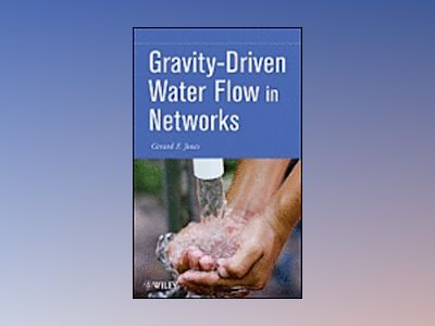 Gravity-Driven Water Flow in Networks: Theory and Design av G. Jones