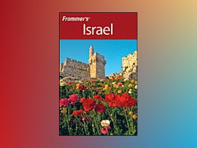 Frommer's Israel, 5th Edition av Robert Ullian