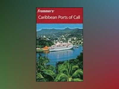 Frommer's Caribbean Ports of Call, 7th Edition av Tamar Schreibman
