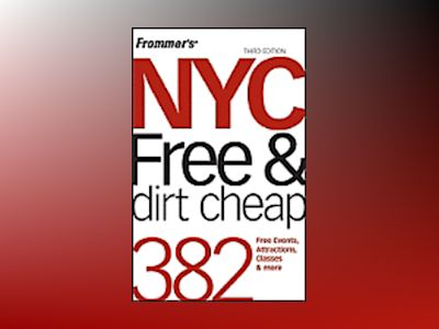 Frommer's NYC Free Dirt Cheap, 3rd Edition av Ethan Wolff