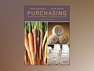 Purchasing: Selection and Procurement for the Hospitality Industry, 8th Edi av Andrew H. Feinstein