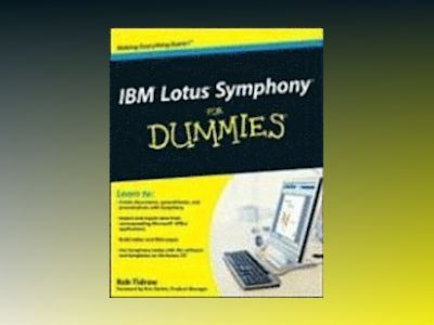 IBM Lotus SymphonyTM For Dummies av Rob Tidrow