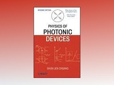 Physics of Photonic Devices, 2nd Edition av Shun Lien Chuang