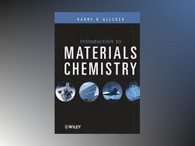 Introduction to Materials Chemistry av Harry R. Allcock