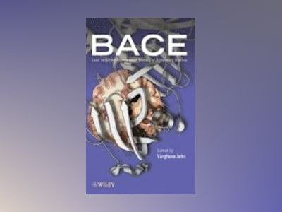 BACE: Lead Target for Orchestrated Therapy of Alzheimer's Disease av Varghese John