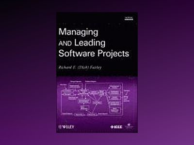 Managing and Leading Software Projects av Richard E. Fairley