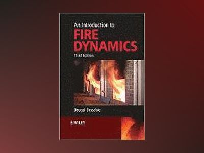 An Introduction to Fire Dynamics, 3rd Edition av Dougal Drysdale