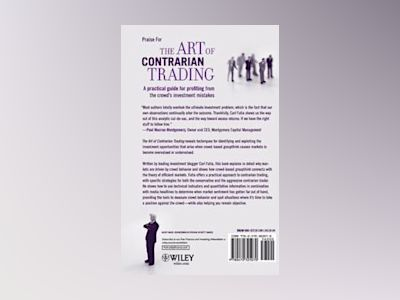 The Art of Contrarian Trading: How to Profit from Crowd Behavior in the Fin av Carl Futia