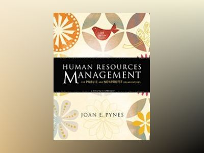 Human Resources Management for Public and Nonprofit Organizations: A Strate av Joan E. Pynes
