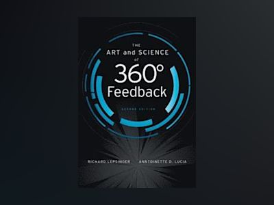 The Art and Science of 360 Degree Feedback, 2nd Edition av Richard Lepsinger