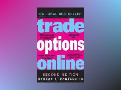 Trade Options Online, 2nd Edition av George A. Fontanills