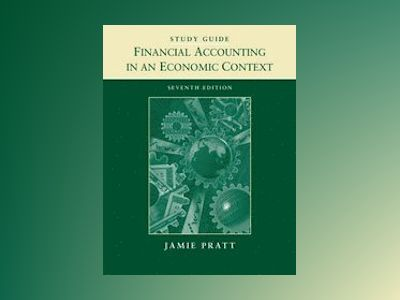 Financial Accounting in an Economic Context, Study Guide, 7th Edition av Jamie Pratt