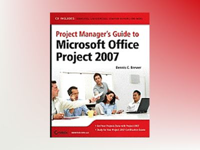 Project Manager's Guide to Microsoft Office Project 2007 av Tom Westcott