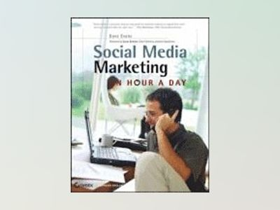 Social Media Marketing: An Hour a Day av Dave Evans