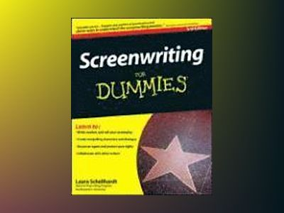 Screenwriting For Dummies, 2nd Edition av Laura Schellhardt