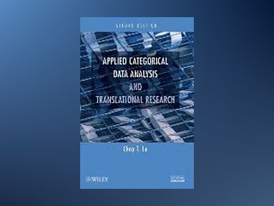 Applied Categorical Data Analysis and Translational Research, 2nd Edition av Chap T. Le