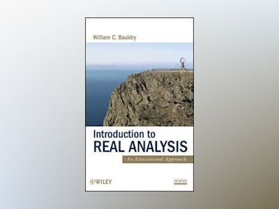Introduction to Real Analysis: An Educational Approach av William C. Bauldry