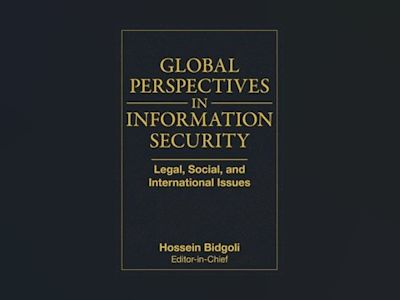 Global Perspectives In Information Security: Legal, Social, and Internation av Hossein Bidgoli