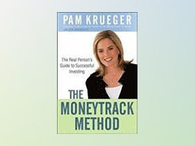 The MoneyTrack Method: A Step-by-Step Guide to Investing Like the Pros av Pam Krueger