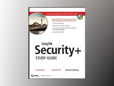 CompTIA Security+TM Study Guide: Exam SY0-201, 4th Edition av Emmett Dulaney