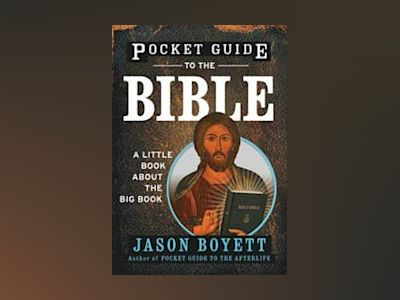 Pocket Guide to the Bible: A Little Book About the Big Book av Jason Boyett