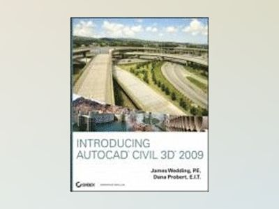 Introducing AutoCAD Civil 3D 2009 av James Wedding