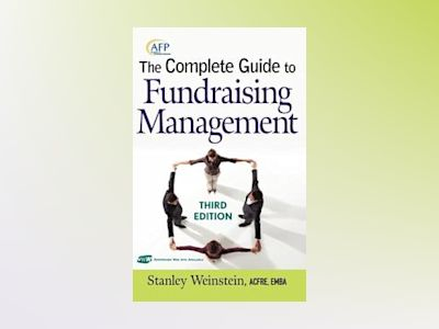 The Complete Guide to Fundraising Management, 3rd Edition av Stanley Weinstein