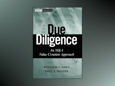 Due Diligence: An M&A Value Creation Approach av William J. Gole