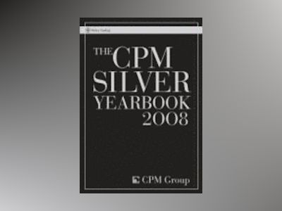 The CPM Silver Yearbook 2008 av CPM Group
