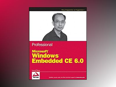 Professional Microsoft Windows Embedded CE 6.0 av Samuel Phung