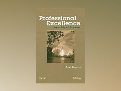 Professional Excellence: Beyond Technical Competence av Alan P. Rossiter