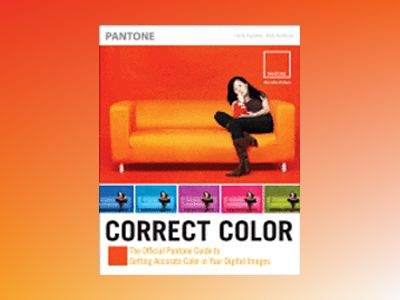 Correct Color: The Official Pantone Guide to Getting Accurate Color in Your av Herb Paynter