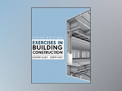 Exercises in Building Construction, 5th Edition av Edward Allen