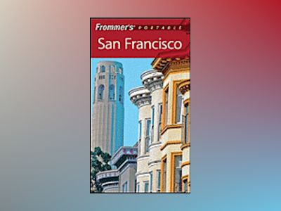 Frommer's Portable San Francisco, 7th Edition av Erika Lenkert